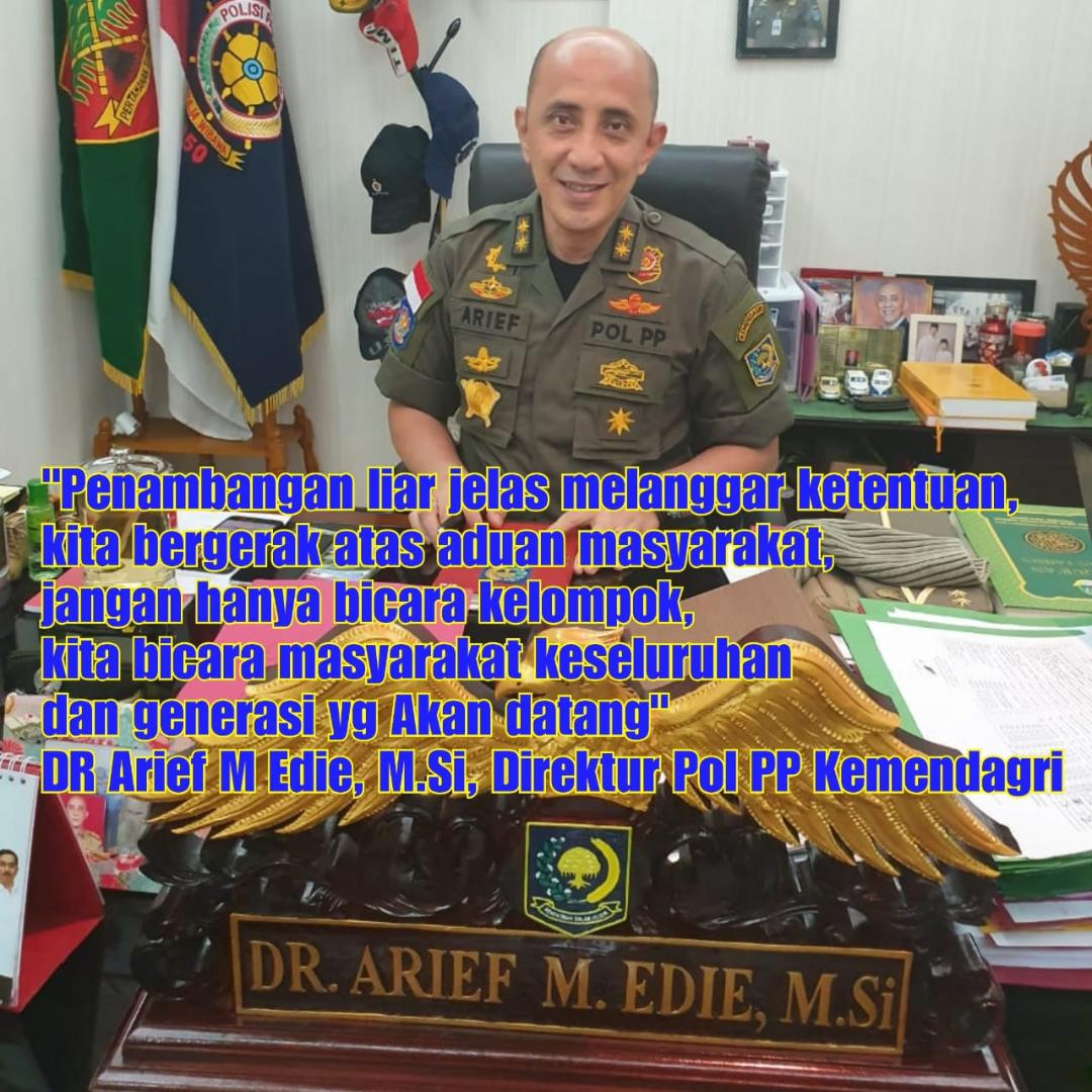 """Arief M Edie (Direktur Satpol PP): """"Sesama Pelayan Masyarakat, Jangan Saling Menyalahkan."""""""