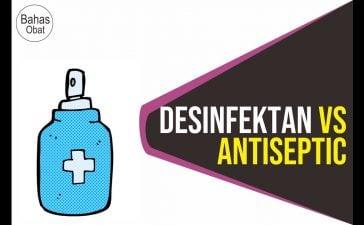 Apa Beda Antiseptik & Disinfektan?